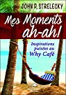 Mes moments ah-ah ! Inspirations puisées au Why Café