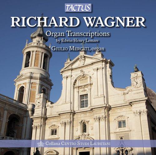 TRANSCRIPTIONS POUR ORGUES D'OEUVRES DE RICHARD WAGNER