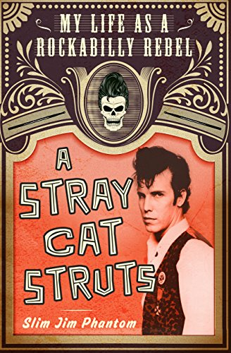 a-stray-cat-struts-my-life-as-a-rockabilly-rebel