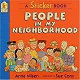 People in My Neighborhood: A Sticker Book (0763604305) by Nilsen, Anna