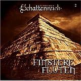 Schattenreich - Folge 2: Finstere Fluten. Hörspiel.  Hörspiel