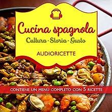 Cucina spagnola Audiobook by Andrea Cerutti Berard Narrated by Francesca Di Modugno