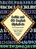 Gothic and Old English Alphabets: 100 Complete Fonts (Dover Pictorial Archives)