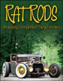 Rat Rods: Rodding's Imperfect Stepchildren (Cartech)