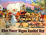 img - for When Pioneer Wagons Rumbled West book / textbook / text book