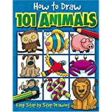 How to Draw 101 Animals: Easy Step-By-Step Drawingby Dan Green