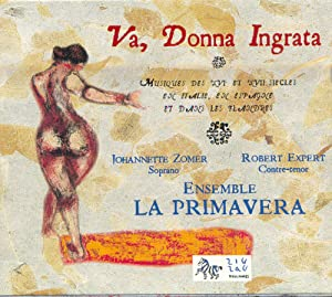 Va, Donna Ingrata: 16th and 17th Century Music from Italy, Spain and Flanders