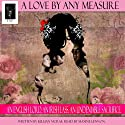 A Love by Any Measure (       UNABRIDGED) by Killian McRae Narrated by Maxine Lennon
