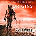 Origins: Wasteland Chronicles, Book 2 Audiobook by Kyle West Narrated by Graham Halstead