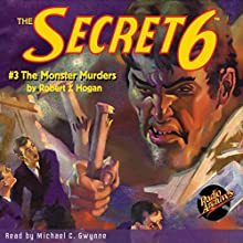 The Secret 6 #3: The Monster Murders Audiobook by Robert J. Hogan Narrated by Michael C. Gwynne
