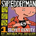 Shredderman: Secret Identity Audiobook by Wendelin Van Draanen Narrated by Daniel Young
