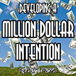 Developing a Million Dollar Intention | Ishan Rami