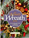 The Ultimate Wreath Book: Hundreds of...