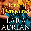 Lord of Vengeance Audiobook by Lara Adrian Narrated by Antony Ferguson