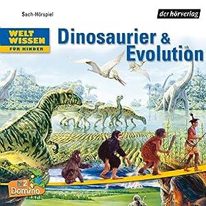 Dinosaurier und Evolution.Weltwissen für Kinder Hörbuch