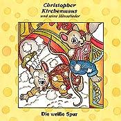 Die weisse Spur (Christopher Kirchenmaus und seine Mäuselieder 8)   Gertrud Schmalenbach