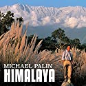 Himalaya (       UNABRIDGED) by Michael Palin Narrated by Michael Palin