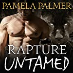 Rapture Untamed: Feral Warriors, Book 4 (       UNABRIDGED) by Pamela Palmer Narrated by Rob Shapiro