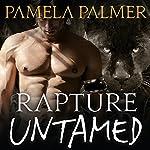 Rapture Untamed: Feral Warriors, Book 4   Pamela Palmer