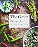 David Frenkiel The Green Kitchen: Delicious and Healthy Vegetarian Recipes for Every Day
