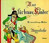 Nur für brave Kinder. esslinger reprint (3480124496) by Lothar Meggendorfer