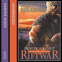 Murder in Lamut: Legends of the Riftwar, Book 2 (       UNABRIDGED) by Raymond E. Feist, Joel Rosenberg Narrated by Matt Bates