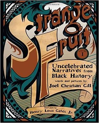 Strange Fruit: Uncelebrated Narratives from Black History written by Joel Christian Gill