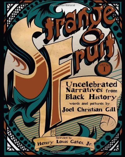 Strange Fruit, Volume 1 : Uncelebrated Narratives from Black History