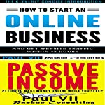 How to Start an Online Business Box Set: How to Start an Online Business & Passive Income: 21 Tips to Make Money Online While You Sleep | Paul Vii