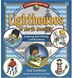 img - for Lighthouses of North America!: Exploring Their History, Lore & Science (Kaleidoscope Kids Books (Williamson Publishing)) book / textbook / text book
