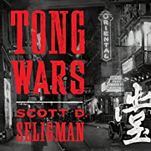 Tong Wars: The Untold Story of Vice, Money, and Murder in New York's Chinatown Audiobook by Scott D. Seligman Narrated by David Shih