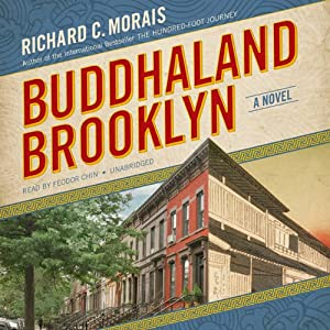 Buddhaland Brooklyn: A Novel | [Richard C. Morais]