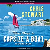 Three Ways to Capsize a Boat: An Optimist Afloat | [Chris Stewart]