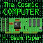 The Cosmic Computer | H. Beam Piper