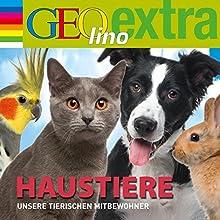 Haustiere. Unsere tierischen Mitbewohner (GEOlino extra Hör-Bibliothek) (       ungekürzt) von Martin Nusch Gesprochen von: Wigald Boning, div.