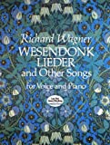 Wesendonk Lieder and Other Songs for Voice and Piano (048627070X) by Richard Wagner