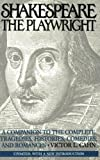 img - for Shakespeare the Playwright: A Companion to the Complete Tragedies, Histories, Comedies, and Romances^LUpdated, with a new Introduction book / textbook / text book