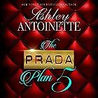 The Prada Plan 5 Hörbuch von Ashley Antoinette Gesprochen von: Nicole Small