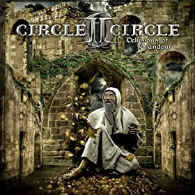 Circle II Circle - Delusions of Grandeur