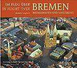 Im Flug �ber (In flight over) Bremen,...