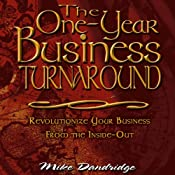 The One-Year Business Turnaround: Revolutionize Your Business From the Inside-Out | [Mike Dandridge]
