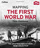 img - for Mapping the First World War: The Great War Through Maps from 1914 to 1918 book / textbook / text book