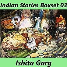 Indian Stories Boxset 03 Audiobook by Ishita Garg Narrated by John Hawkes