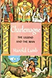 Charlemagne: The Legend and the Man (0385040660) by Harold Lamb