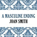 A Masculine Ending (       UNABRIDGED) by Joan Smith Narrated by Pearl Hewitt
