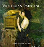 Victorian Painting (0297835521) by Wood, Christopher