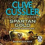 Spartan Gold: Fargo Adventures, Book 1 | Clive Cussler,Grant Blackwood