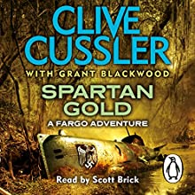 Spartan Gold (       UNABRIDGED) by Clive Cussler, Grant Blackwood Narrated by Scott Brick
