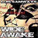 Wide Awake: A Psychological Thriller Audiobook by Luis Samways Narrated by David Winograd