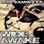 Wide Awake: A Psychological Thriller | Luis Samways